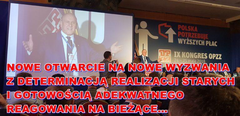 """""""POLSKA POTRZEBUJE WYŻSZYCH PŁAC""""  – IX  Kongres  Ogólnopolskiego  Porozumienia  Związków  Zawodowych"""